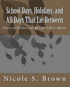 School Days, Holidays, and All Days That Lie Between: Poetry on Holidays and Mul