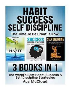 Habit Success Self Discipline Time Be Great Is Now! 3  by McCloud Ace -Paperback