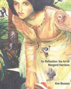On Reflection: The Art of Margaret Harrison by Kim, Munson a. -Paperback