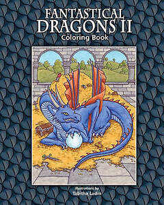 NEW Fantastical Dragons II: Coloring Book by Tabitha Ladin