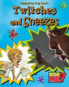 Twitches and Sneezes (Disgusting Body Facts),Royston, Angela,New Book mon0000056