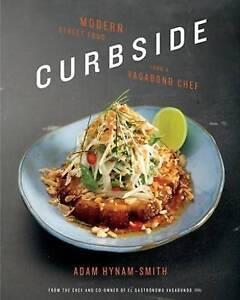 Curbside: Modern Street Food from a Vagabond Chef by Adam Hynam-Smith...