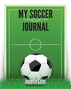 My Soccer Journal by Cates, Jeanette S. -Paperback