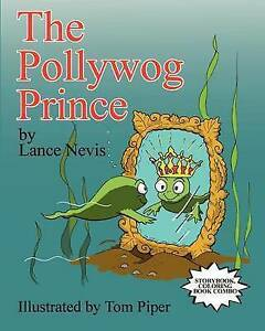 NEW The Pollywog Prince by Lance Nevis