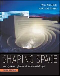 Shaping Space The Dynamics of Three Dimensional Design  3rd Edition