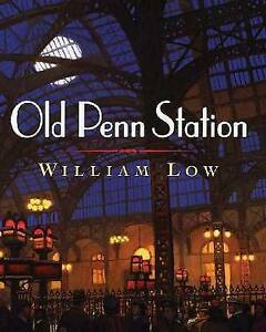 Old Penn Station by William Low (Hardback, 2007)