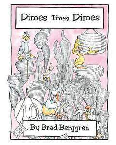 NEW Dimes Times Dimes by Brad Berggren