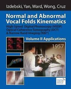 Normal Abnormal Vocal Folds Kinematics High Speed Digital Ph by Izdebski Krzyszt