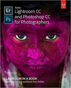 Adobe Lightroom CC and Photoshop CC 1st Edition