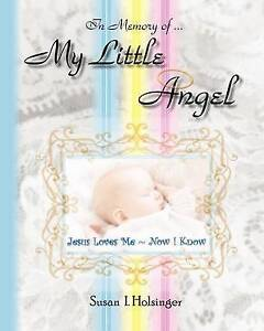"""NEW My Little Angel: """"Jesus Loves Me ~ Now I Know"""" by Susan I. Holsinger"""