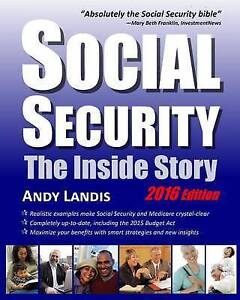 Social Security: The Inside Story, 2016 Edition by Landis, Andy -Paperback