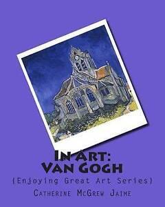 In Art: Van Gogh by Jaime, Mrs Catherine McGrew -Paperback