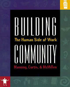 Building Community: The Human Side of Work by Manning, George -Paperback