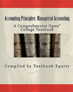 Accounting Principles: Managerial Accounting: A Comprehensive Open* College Text