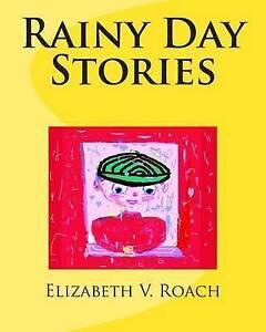 Rainy Day Stories by Roach, Elizabeth V. -Paperback