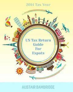 Us Tax Return Guide for Expats - 2014 Tax Year by Bambridge, Alistair -Paperback