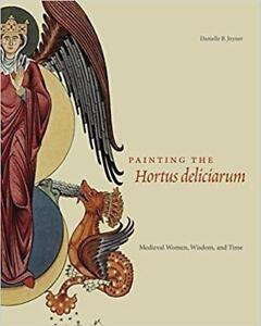 Painting the Hortus deliciarum Medieval Women Wisdom and Time
