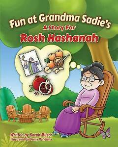 Fun at Grandma Sadie's: A Story for Rosh Hashanah by Mazor, Sarah -Paperback