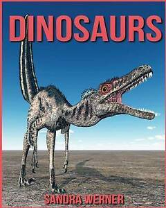 Dinosaurs Amazing Pictures & Fun Facts Children Book about Dinos by Werner Sandr