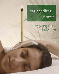 EAR CANDLING: IN ESSENCE., Dalgleish, Mary & Lesley Hart., Used; Very Good Book