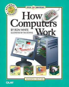 Downs, Timothy Edward : How Computers Work