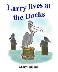 Larry Lives at the Docks by Tidlund, Sheryl -Paperback