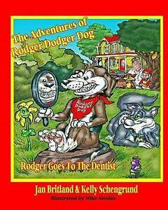 The Adventures of Rodger Dodger Dog: Rodger Goes To The Dentist by Jan Britland