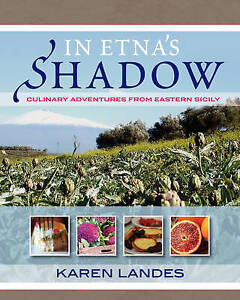 NEW In Etna's Shadow: Culinary Adventures from Eastern Sicily
