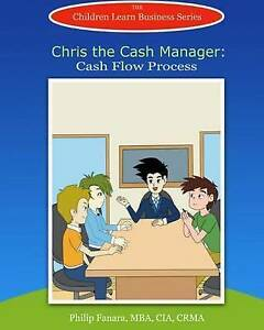 Chris the Cash Manager: Cash Flow Process by Learn Business, Children -Paperback
