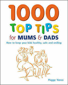 Very Good, 1000 Top Tips for Mums and Dads: How to Keep Your Kids Healthy, Safe