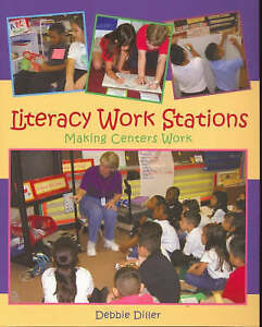 NEW Literacy Work Stations: Making Centers Work by Debbie Diller