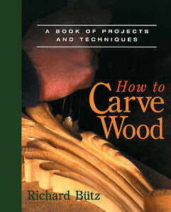 How to carve wood by Richard Btz Paperback - <span itemprop=availableAtOrFrom>England, United Kingdom</span> - We will happily accept returns within 30 days of receipt for a refund as long as they are in a saleable condition. To return an item, you just need to email us with your full name and ord - England, United Kingdom