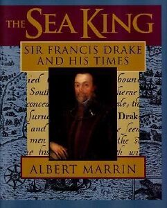The Sea King: Sir Francis Drake and His Times-ExLibrary