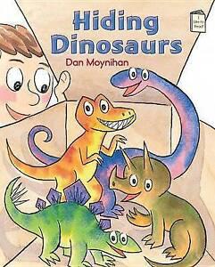 Hiding Dinosaurs By Moynihan, Dan 9780823434213 -Paperback