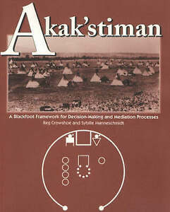 Akak'stiman: A Blackfoot Framework for Decision-Making and Mediation Processes