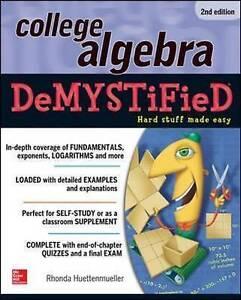 College Algebra DeMYSTiFieD, 2nd Edition, Huettenmueller, Rhonda