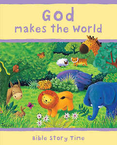 God Makes the World (Bible Story Time), Piper, Sophie, Very Good Book