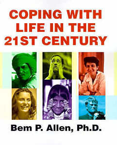 NEW Coping With Life in the 21st Century by Bem Allen