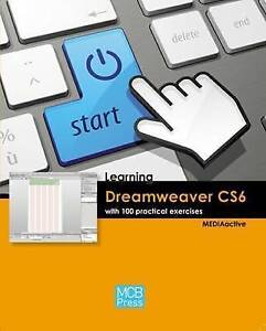 Learning Dreamweaver CS6 with 100 Practical Exercises, New, MEDIAactive Book
