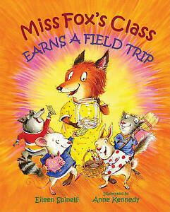 Miss Fox's Class Earns a Field Trip-ExLibrary