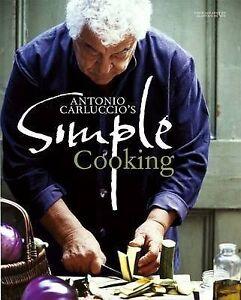 Antonio Carluccio039s Simple Cooking Antonio Carluccio - <span itemprop='availableAtOrFrom'>Paisley, United Kingdom</span> - Antonio Carluccio039s Simple Cooking Antonio Carluccio - Paisley, United Kingdom