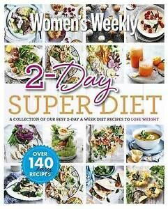 2-Day Superdiet: A Collection of our Best 2-Day a Week Diet Recipes ' Weekly, Au