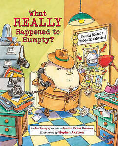 What Really Happened to Humpty?: From the Files of a Hard-boiled Detective by...