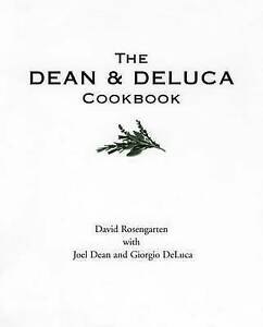 The Dean and Deluca Cookbook by David Rosengarten (Paperback, 1997)