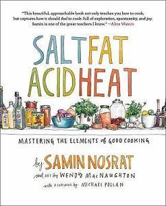 Salt, Fat, Acid, Heat : Mastering the Elements of Good Cooking by Samin Nosrat (