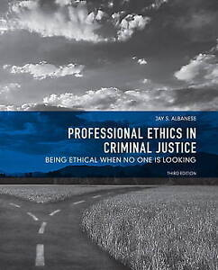 Professional Ethics in Criminal Justice: Being Ethical When No One is Looking (3