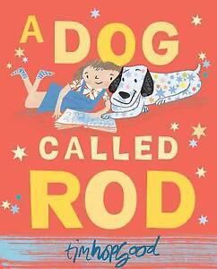 A Dog Called Rod ' Hopgood, Tim