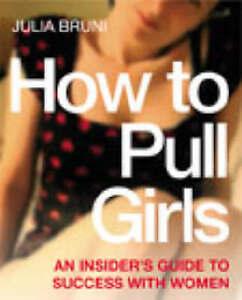 How To Pull Girls, Julia Bruni