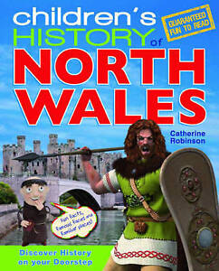 Children's History of North Wales,Catherine Robinson,New Book mon0000090459