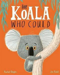 The Koala Who Could ' Bright, Rachel